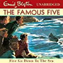 Five Go Down to the Sea: Famous Five, Book 12 (       UNABRIDGED) by Enid Blyton Narrated by Jan Francis