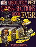 Stephen Biesty's Absolutely Best Cross Section Book Ever