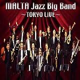 MALTA JAZZ BIG BAND~TOKYO LiVE~
