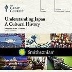 Understanding Japan: A Cultural History  von  The Great Courses Gesprochen von: Professor Mark J. Ravina