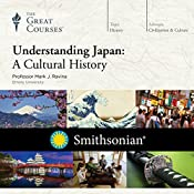 Understanding Japan: A Cultural History |  The Great Courses