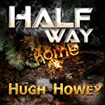 Half Way Home | Hugh Howey