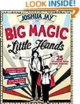 Big Magic for Little Hands: 25 Astoun...