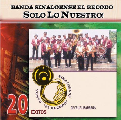 banda el recodo - Solo lo Nuestro: 20 Exitos - Zortam Music