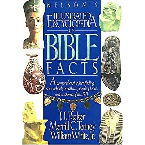 Nelson's Illustrated Encyclopedia of Bible Facts: A Comprehensive Fact-Finding Sourcebook on All the People, Places, and Customs of the Bible Thomas Nelson
