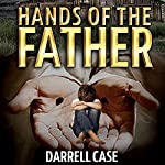 Hands of the Father | Darrell Case
