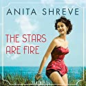 The Stars Are Fire Audiobook by Anita Shreve Narrated by Suzanne Elise Freeman