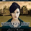 Northanger Abbey (       UNABRIDGED) by Jane Austen Narrated by Harriet Stevens