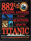 882 1/2 Amazing Answers to Questions About the Titanic (0590187309) by Brewster, Hugh