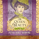 The Queen of Beauty: The Century Trilogy, Book 3 Hörbuch von Petra Durst-Benning, Edwin Miles - translator Gesprochen von: Teri Clark Linden