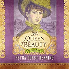 The Queen of Beauty: The Century Trilogy, Book 3 Audiobook by Petra Durst-Benning, Edwin Miles - translator Narrated by Teri Clark Linden