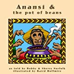 Anansi and the Pot of Beans | Bobby Norfolk,Sherry Norfolk