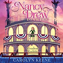Riverboat Roulette: Nancy Drew Diaries, Book 14 Audiobook by Carolyn Keene Narrated by Jorjeana Marie