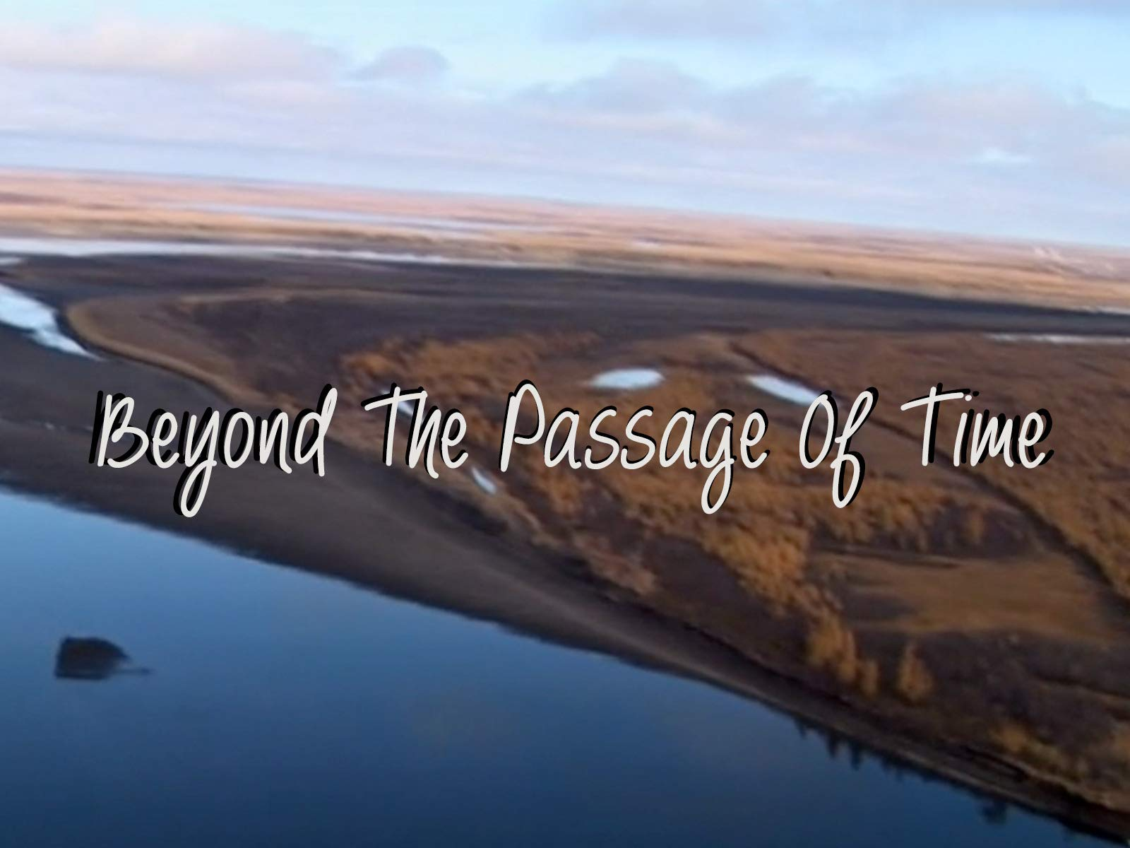 Beyond The Passage Of Time on Amazon Prime Video UK