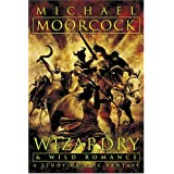 Wizardry and Wild Romance: A Study of Epic Fantasy ~ Michael Moorcock
