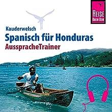 Spanisch für Honduras (Reise Know-How Kauderwelsch AusspracheTrainer) Hörbuch von Veronika Schmidt Gesprochen von: Noémi Abila Galbéz, Elmar Walljasper