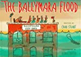 img - for The Ballymara Flood: A Tale from Old Ireland book / textbook / text book