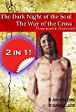 img - for The Dark Night of the Soul and The Way of the Cross (annotated and illustrated) book / textbook / text book