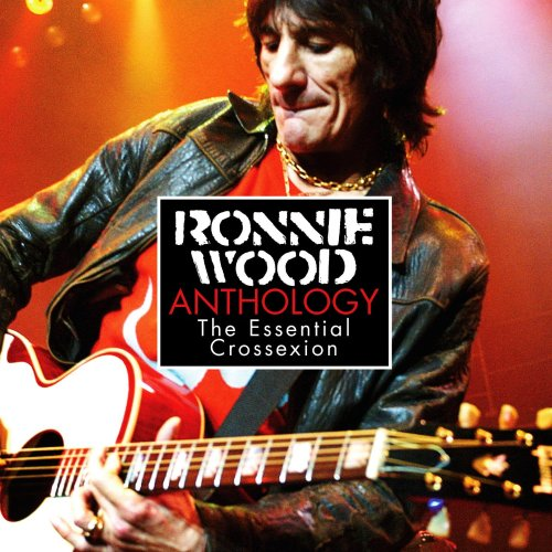 Ronnie Wood – Anthology: The Essential Crossexion (2006) [FLAC]