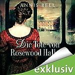 Die Tote von Rosewood Hall (Lady Jane 1) | Annis Bell