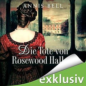 Die Tote von Rosewood Hall (Lady Jane 1) Audiobook