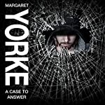 A Case to Answer   Margaret Yorke
