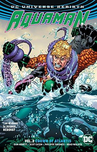 Aquaman Vol. 3: Crown of Atlantis (Rebirth) [Abnett, Dan] (Tapa Blanda)