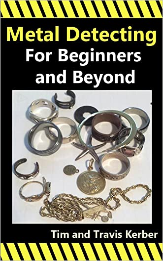 Metal Detecting for Beginners and Beyond written by Tim Kerber