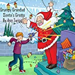Grumpy Grandad in Santa's Grotto: Children's Christmas Story | Ann Florence Twigg