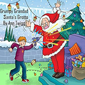 Grumpy Grandad in Santa's Grotto: Children's Christmas Story Audiobook