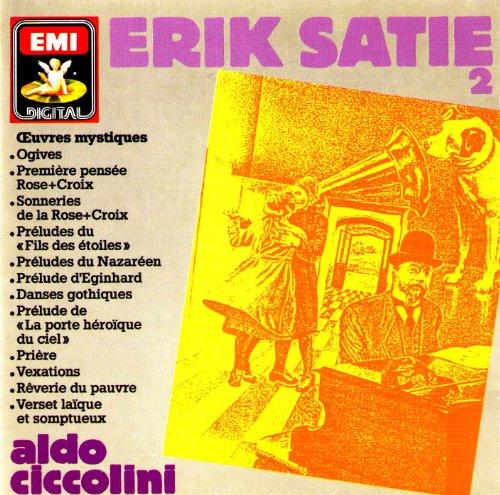 Erik Satie: Works for Piano, Vol. II: Mystical Works - Aldo Ciccolini