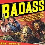 Badass | Ben Thompson