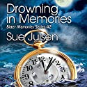 Drowning in Memories: Bitter Memories Audiobook by Sue Julsen Narrated by Roni Gallimore