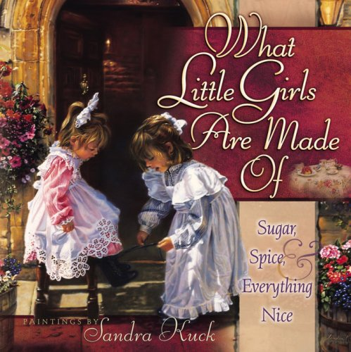 What Little Girls Are Made Of: Sugar, Spice, and Everything Nice