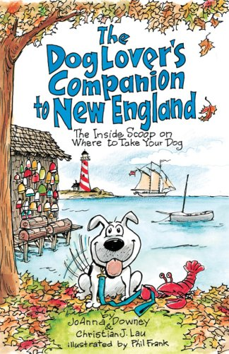 The Dog Lover'S Companion To New England: The Inside Scoop On Where To Take Your Dog (Dog Lover'S Companion Guides)