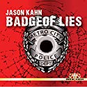 Badge of Lies Audiobook by Jason Kahn Narrated by Scott Sutherland