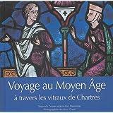 Voyage au Moyen Age à travers les vitraux de Chartres (Ver Lum)