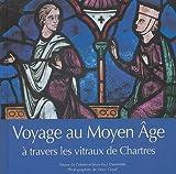 echange, troc Colette Deremble, Jean-Paul Deremble - Voyage au Moyen Age à travers les vitraux de Chartres