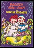 Raggedy Ann and Andy and Witchie Kissabye