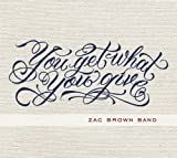 Zac Brown You Get What You Give