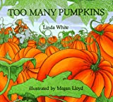 Too Many Pumpkins (0823412458) by White, Linda; Lloyd, Megan