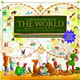 A Child s Introduction to the World: Geography, Cultures, and People - From the Grand Canyon to the Great Wall of China