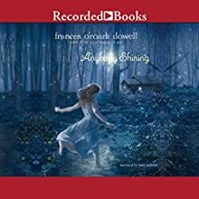 Anybody Shining (       UNABRIDGED) by Frances O'Roark Dowell Narrated by Suzy Jackson