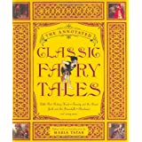 The Annotated Classic Fairy Tales ~ Maria Tatar