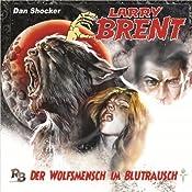 Der Wolfsmensch im Blutrausch (Larry Brent 7) | Simeon Hrissomallis