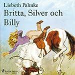 Britta, Silver och Billy(Billy och Silver 8) | Lisbeth Pahnke