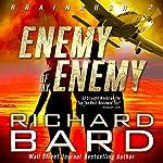 The Enemy of my Enemy: Brainrush, Book 2   Richard Bard
