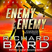 The Enemy of My Enemy: Brainrush, Book 2 | Richard Bard