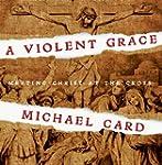 Violent Grace, A - CD