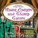 Haunt Couture and Ghosts Galore (       UNABRIDGED) by Rose Pressey Narrated by Tara Ochs